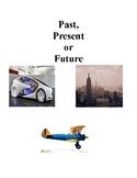 Past, Present or Future
