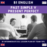 Past Simple v Present Perfect Simple B1 Intermediate Lesso