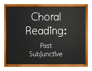 Spanish Past Subjunctive Choral Reading