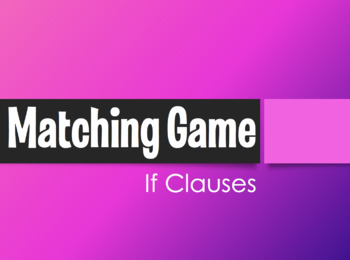 Spanish Past Subjunctive If Clause Matching Game