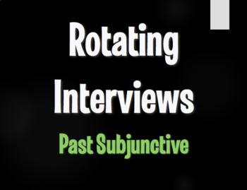 Spanish Past Subjunctive Rotating Interviews