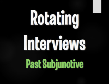 Spanish Past Subjunctive Rotating Interviews