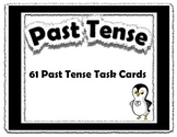 Past Tense {61 Task Cards}