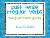 Past Tense Irregular Verbs {2 Games}