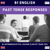 Past Tense Responses B1 Intermediate Lesson Plan For ESL
