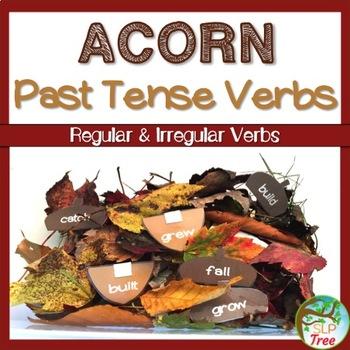Past Tense Verbs Acorns: Regular and Irregular
