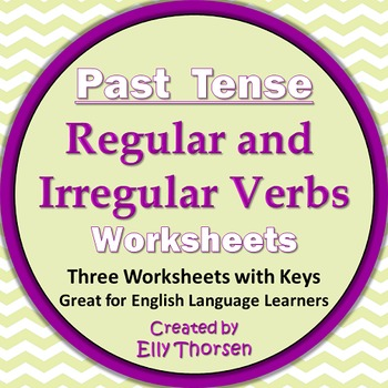Past Tense Worksheets With Regular And Irregular Verbs By Elly Thorsen