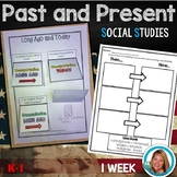 Past and Present Social Studies / Long Ago and Today Unit