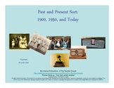 Past and Present Sort: 1900, 1950, and Today