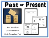 Past or Present Sight Word Book,  Cut and Paste Sort , & C