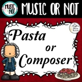 Pasta Or Composer {Music or Not} Game #musicathome
