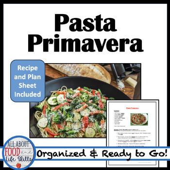 Pasta Primavera Recipe- Organized for a FACS Class!