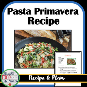 Pasta Primavera Recipe & Plan Sheet- Organized for a FACS Class!