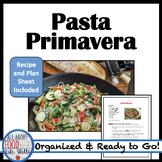 Pasta Primavera Recipe & Plan Sheet- Organized for a FACS Class!