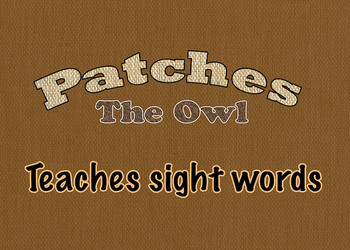 Patches the owl teaches sight words! (centre activities included)
