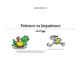 Patience vs. Impatience