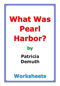 "Patricia Demuth ""What Was Pearl Harbor?"" worksheets"