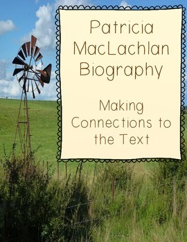 Patricia MacLachlan Biography - Making Connections to the Text