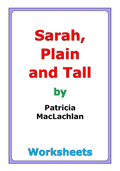"Patricia MacLachlan ""Sarah, Plain and Tall"" worksheets"