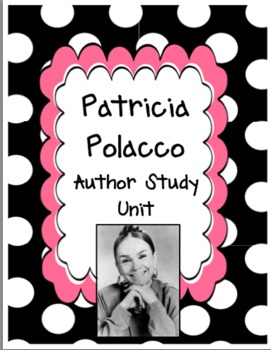 Patricia Polacco Author Study Unit  :) :)
