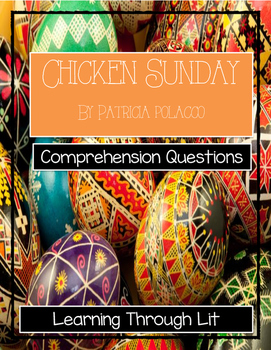 Patricia Polacco CHICKEN SUNDAY - Comprehension & Text Evidence