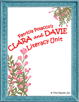 Patricia Polacco - Clara and Davie Literacy Unit