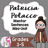 Patricia Polacco Mentor Sentences & Interactive Activities Mini-Unit (3-5)