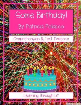 Patricia Polacco SOME BIRTHDAY! Comprehension & Text Evidence
