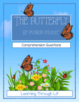 Patricia Polacco THE BUTTERFLY - Comprehension & Text Evidence