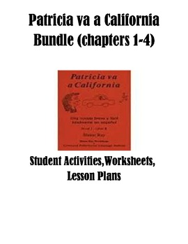 Patricia va a California chapters 1-4 Bundle/Activities/Le