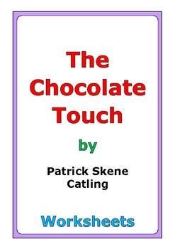 "Patrick Skene Catling ""The Chocolate Touch"" worksheets"