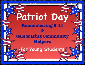 September 11, Patriot Day; Remembering 9-11 for Young Children