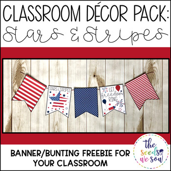 Patriotic Classroom Decorations By The Seeds We Sow Tpt