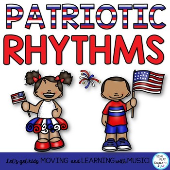 Music Class Patriotic Rhythm Activities: Notation, Body Percussion, Instruments