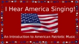 """Patriotic Music PowerPoint """"I Hear America Singing!"""" For Memorial Day!"""