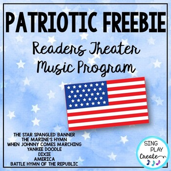 FREEBIE: Patriotic Literacy Songs, Readers Theater, Writing Activities