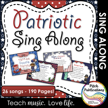 Patriotic Sing Along!  - Over 190 Pages -  26 Patriotic Songs!