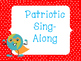 Patriotic Sing Along or Concert