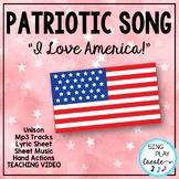 "Patriotic Song ""I Love America"" Unison, Sheet Music, Video, Mp3 Tracks"