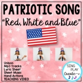 "Patriotic Song ""Red, White and Blue"" Unison Video Sing-a-long & Mp3 Tracks"