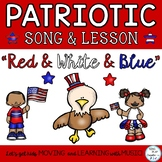 "Patriotic Song and Music Lesson ""Red and White and Blue"","