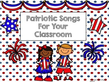 Patriotic Songs for your Classroom (ppt)