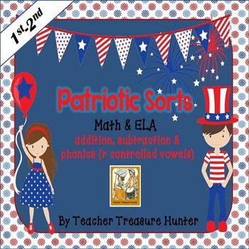 Patriotic Sorts ~Math(add & subtract) and ELA(r controlled