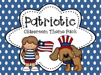 Patriotic Theme Classroom Pack for Back to School!