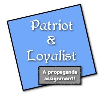 Patriots & Loyalists: A Propaganda Assignment! Students cr
