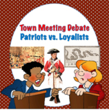 Patriots and Loyalists Town Meeting Debate