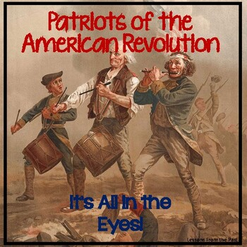 Patriots of the American Revolutionary War - It's all in the Eyes