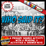 Patriots or Loyalist: Who Said It? American Revolution Primary Source Activity