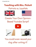 Patriots vs. Loyalists YouTube Script