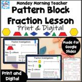 Pattern Block Fraction Hands On Investigation Lesson Digital with Printables